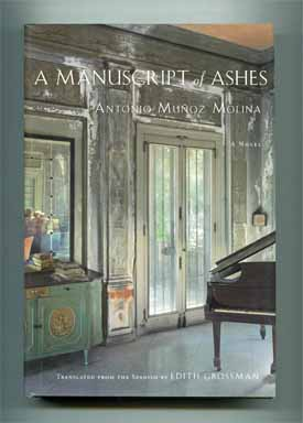 A Manuscript of Ashes [Beatus Ille] - 1st US Edition/1st Printing. Antonio Munoz Molina