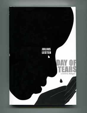 Day of Tears: A Novel in Dialogue - 1st Edition/1st Printing. Julius Lester
