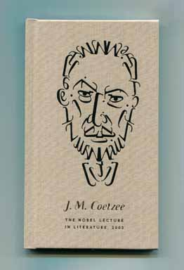 He And His Man, The 2003 Nobel Lecture In Literature - 1st Edition/1st Printing. J. M. Coetzee