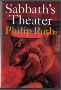 Sabbath's Theater - 1st Edition/1st Printing. Philip Roth.
