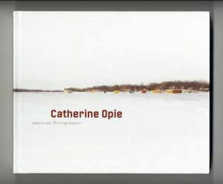 Catherine Opie: American Photographer - 1st Edition/1st Printing. Catherine Opie