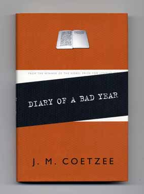 Diary Of A Bad Year - 1st Edition/1st Printing. J. M. Coetzee