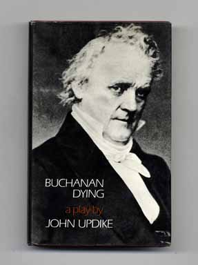 Buchanan Dying - 1st Edition/1st Printing