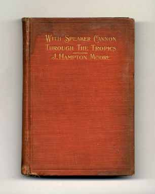With Speaker Cannon Through The Tropics - 1st Edition/1st Printing