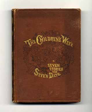 The Children's Week - Seven Stories For Seven Days. R. W. Raymond