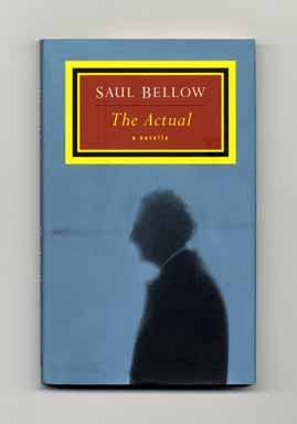 The Actual: A Novella - 1st Edition/1st Printing. Saul Bellow