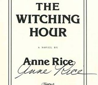 The Witching Hour [Chapter One of Anne Rice's Forthcoming Novel] - 1st Edition/1st Printing....
