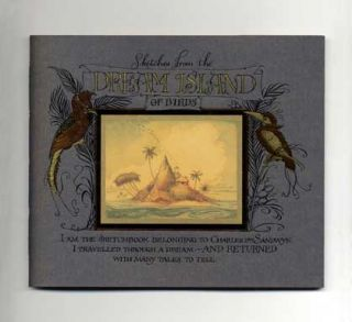 Sketches From The Dream Island Of Birds - 1st Edition/1st Printing