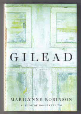 Gilead - 1st Edition/1st Printing