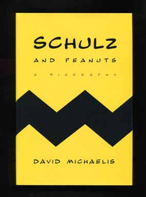 Schulz and Peanuts: A Biography - 1st Edition/1st Printing. David Michaels.