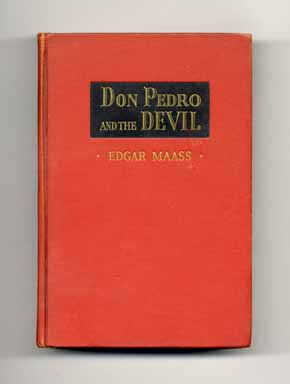 Don Pedro and the Devil: A Novel of Chivalry Declining - 1st Edition/1st Printing. Edgar Maas