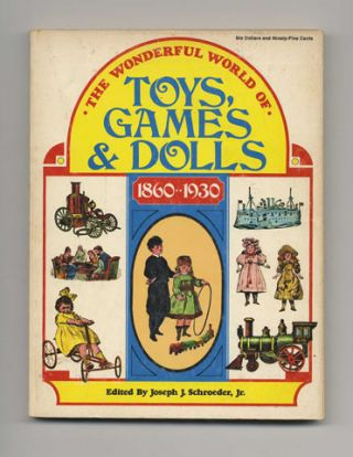 The Wonderful World of Toys, Games & Dolls 1860 - 1930