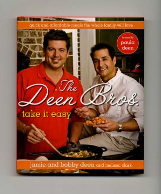 The Deen Bros. Take It Easy - 1st Edition/1st Printing. Jamie Deen, Bobby Deen, Melissa Clark,...