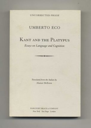 Kant And The Platypus: Essays On Language And Cognition - Uncorrected Proof. Umberto Eco