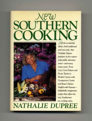New Southern Cooking - 1st Edition/1st Printing. Nathalie Dupree.