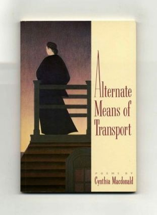 Alternate Means Of Transport - 1st Edition/1st Printing. Cynthia Macdonald