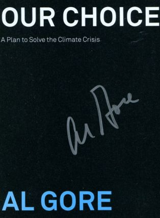 Our Choice, How We Can Solve The Climate Crisis - 1st Edition/1st Printing