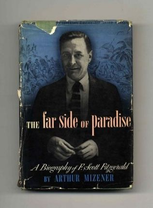 The Far Side Of Paradise, A Biography Of F. Scott Fitzgerald - 1st Edition/1st Printing. Arthur...