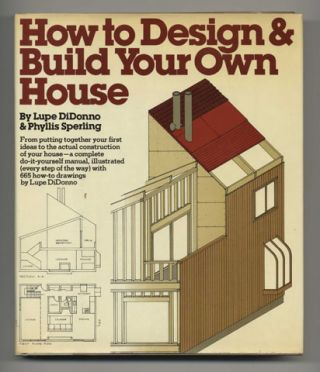 How To Design & Build Your Own House - 1st Edition/1st Printing