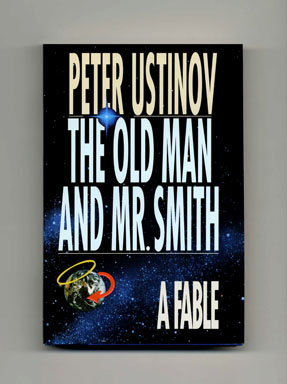 The Old Man And Mr. Smith - A Fable - 1st US Edition/1st Printing