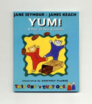 Yum! A Tale Of Two Cookies - 1st Edition/1st Printing. Jane Seymour, James Keach