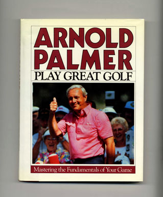 Play Great Golf, Mastering The Fundamentals Of Your Game - 1st Edition/1st Printing