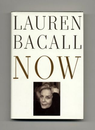 Now - 1st Edition/1st Printing. Lauren Bacall