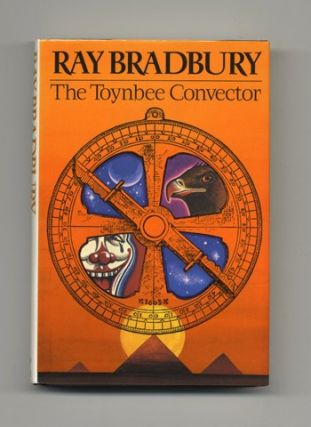 The Toynbee Convector - 1st Edition/1st Printing. Ray Bradbury