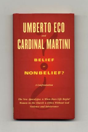 Belief Or Nonbelief? - 1st US Edition/1st Printing. Umberto Eco, Cardinal Carlo Maria Martini