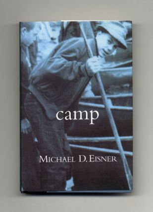 Camp - 1st Edition/1st Printing. Michael D. Eisner