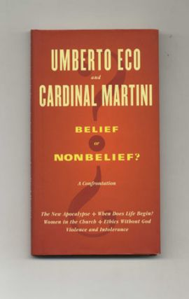 Belief Or Nonbelief? - 1st UK Edition/1st Printing. Umberto Eco