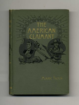 The American Claimant - 1st Edition. Mark Twain, Samuel Langhorne Clemens