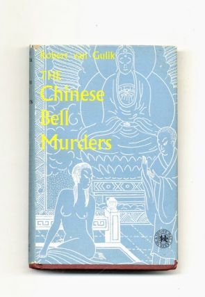 The Chinese Bell Murders: Three Cases Solved By Judge Dee - 1st Edition/1st Printing. Robert Van...