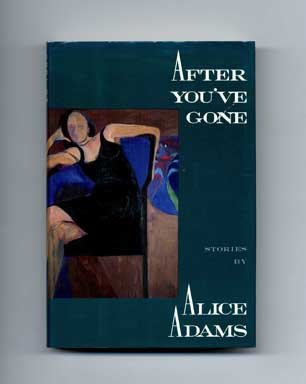 After You've Gone - 1st Edition/1st Printing. Alice Adams