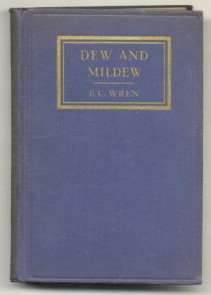 Dew And Mildew: A Loose-knit Tale Of Hindustan. Percival Christopher Wren
