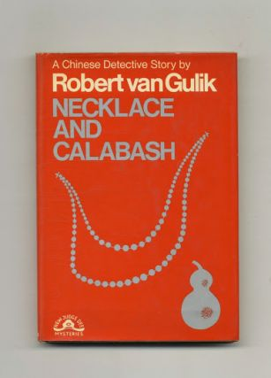 Necklace and Calabash A Chinese Detective Story. Robert Van Gulik