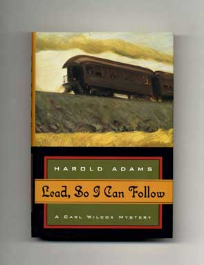 Lead, So I Can Follow - 1st Edition/1st Printing. Harold Adams