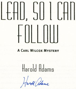 Lead, So I Can Follow - 1st Edition/1st Printing