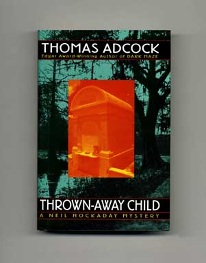 Thrown-Away Child - 1st Edition/1st Printing. Thomas Adcock