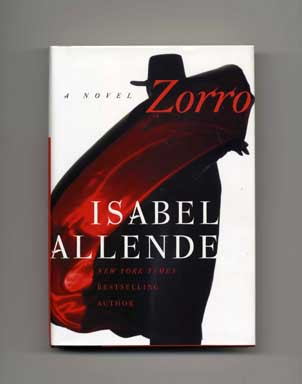 Zorro - 1st Edition/1st Printing. Isabel Allende