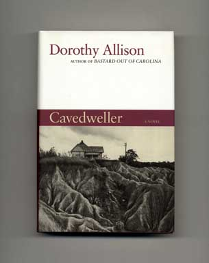 Cavedweller - 1st Edition/1st Printing. Dorothy Allison