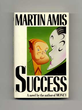 Success - 1st US Edition/1st Printing. Martin Amis.