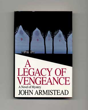 A Legacy of Vengeance - 1st Edition/1st Printing