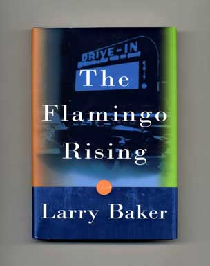 The Flamingo Rising - 1st Edition/1st Printing. Larry Baker