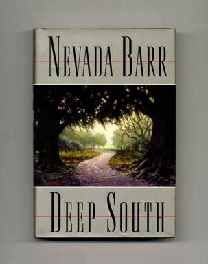 Deep South - 1st Edition/1st Printing. Nevada Barr