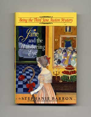 Jane And The Wandering Eye: Being The Third Jane Austen Mystery - 1st Edition/1st Printing