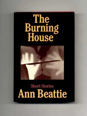 The Burning House: Short Stories - 1st Edition/1st Printing. Ann Beattie