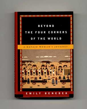Beyond The Four Corners Of The World: A Navajo Woman's Journey - 1st Edition/1st Printing