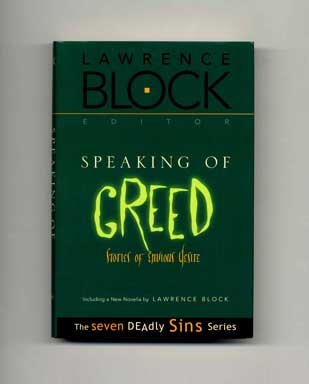 Speaking of Greed: Stories of Envious Desire - 1st Edition/1st Printing. Lawrence Block