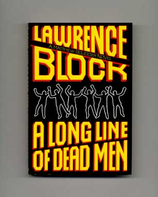 A Long Line of Dead Men - 1st Edition/1st Printing. Lawrence Block